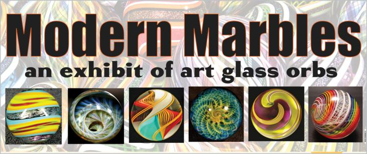 Modern Marbles!  August 1-31, 2014